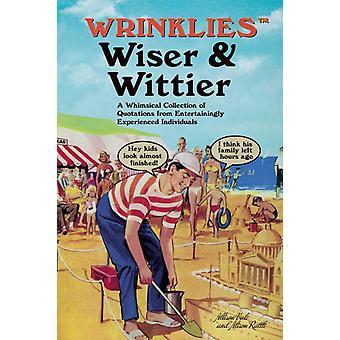 Wrinklies Wiser  Wittier by Alison Rattle