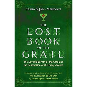 Lost Book of the Grail by Caitln Matthews