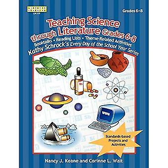 Nauczania nauki poprzez literaturę: Stopnie 6-8 (Kathy Schrock codziennie serii roku szkolnego)