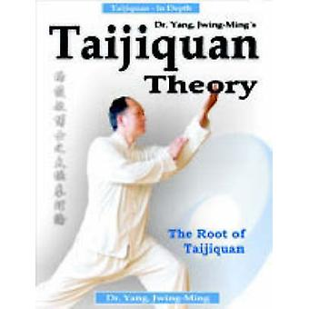 Taijiquan Theory of Dr.Yang - Jwing-Ming - The Root of Taijiquan by Jw
