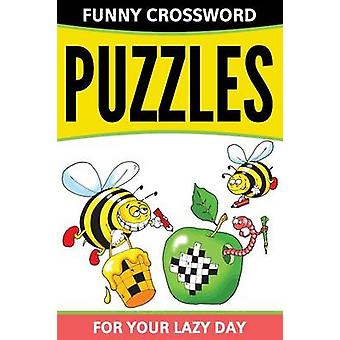 Funny Crossword Puzzles For Your Lazy Day by Publishing LLC & Speedy