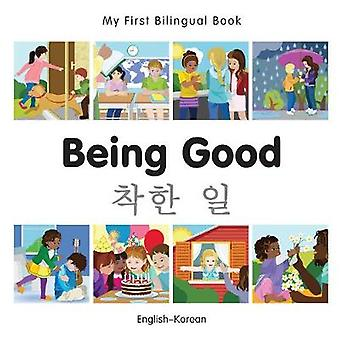 My First Bilingual Book  Being Good  Koreanenglish by Milet Publishing