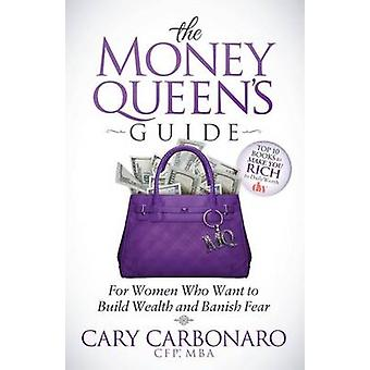 The Money Queens Guide by Cary Carbonaro