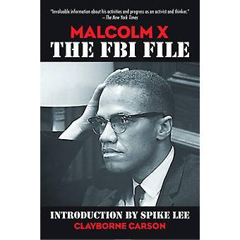 Malcolm X - The FBI File by Clayborne Carson - David Gallen - Spike Le