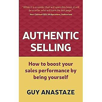 Hiteles értékesítés: hogyan növelheti értékesítési teljesítménye azáltal, hogy önmaga