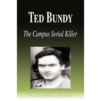 Ted Bundy  The Campus Serial Killer Biography by Biographiq