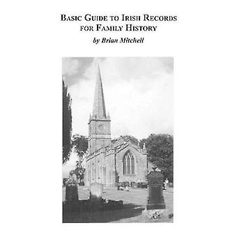 Basic Guide to Irish Records for Family History by Mitchell & Brian
