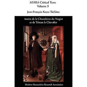 Istoire de La Chastelaine Du Vergier Et de Tristan Le Chevalier by KostaThfaine & JeanFranois