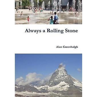 Always a Rolling Stone by Greenhalgh & Alan