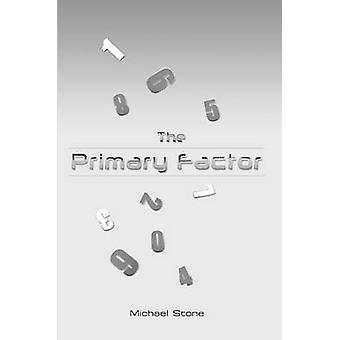 The Primary Factor by Stone & Michael