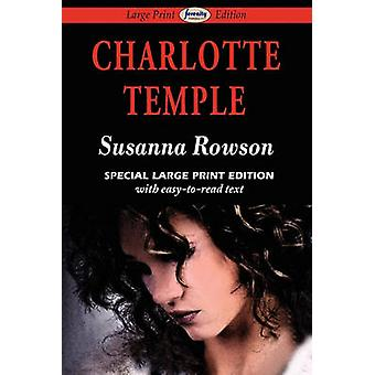 Charlotte Temple Large Print Edition by Rowson & Susanna