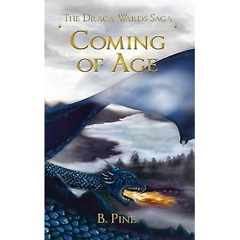 Coming of Age by Pine & B.