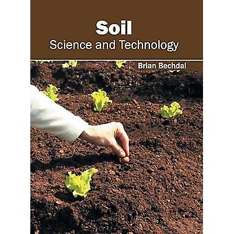 Soil Science and Technology by Bechdal & Brian