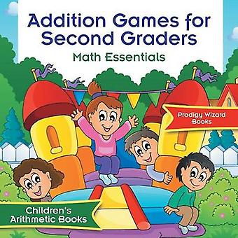 Addition Games for Second Graders Math Essentials   Childrens Arithmetic Books by Prodigy Wizard Books