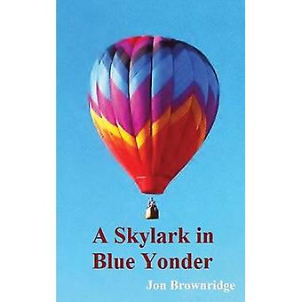 A Skylark in Blue Yonder by Brownridge & Jon