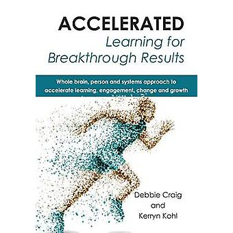 Accelerated Learning for Breakthrough Results by Craig & Debbie