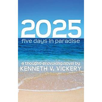 2025 Five Days in Paradise by Vickery & Kenneth V.