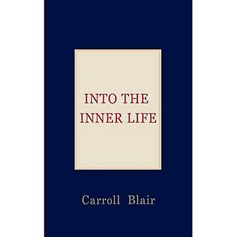 Into the Inner Life by Blair & Carroll