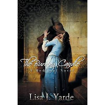 The Burning Candle A Medieval Novel by Yarde & Lisa J.