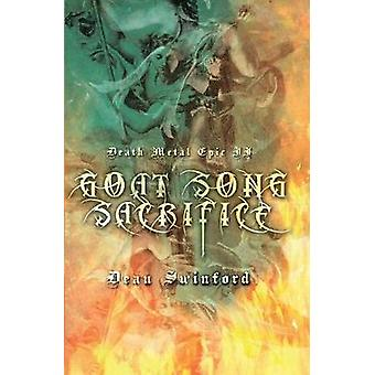 Death Metal Epic Book Two Goat Song Sacrifice by Swinford & Dean