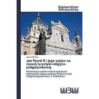 Jan Pawe II i jego wpyw na rozwj turystyki religijnopielgrzymkowej by elazny Joanna