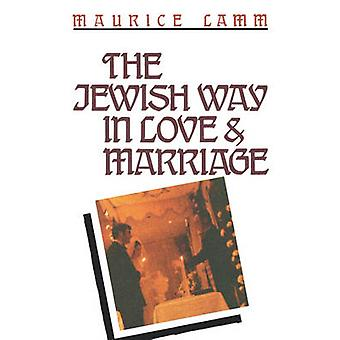 The Jewish Way in Love  Marriage by Lamm & Maurice