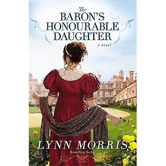 The Barons Honourable Daughter A Novel by MORRIS