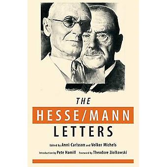 The HesseMann Letters The Correspondence of Hermann Hesse and Thomas Mann 19101955 by Hesse & Hermann