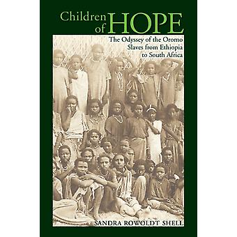 Children of Hope  The Odyssey of the Oromo Slaves from Ethiopia to South Africa by Sandra Rowoldt Shell