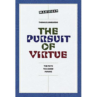 The Pursuit of Virtue by Lombardo & Tom