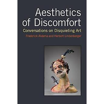 Aesthetics of Discomfort - Conversations on Disquieting Art by Frederi