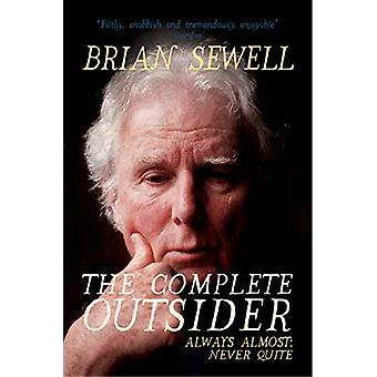 The Complete Outsider - Always Almost - Never Quite van Brian Sewell - 9