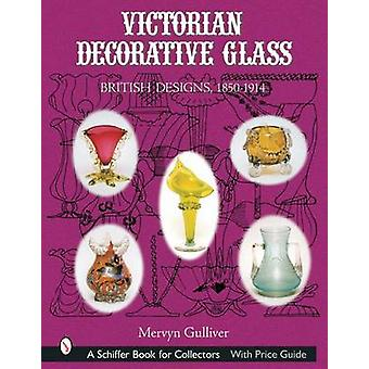 Victorian Decorative Glass - British Designs - 1850-1914 by Mervyn Gul