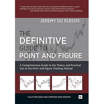 The Definitive Guide to Point and Figure - A Comprehensive Guide to th