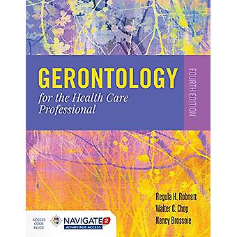 Gerontology For The Health Care Professional by Regula H. Robnett - 9