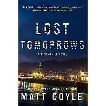 Lost Tomorrows by Matt Coyle - 9781608092451 Book