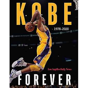 Kobe - Forever by The Los Angeles Daily News - 9781629378503 Book