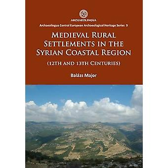 Medieval Rural Settlements in the Syrian Coastal Region (12th and 13t