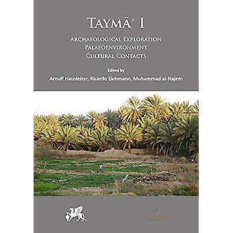 Tayma' I - Archaeological Exploration - Palaeoenvironment - Cultural C