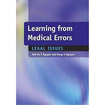 Learning from Medical Errors - Legal Issues - Legal Issues by Anh Vu T.