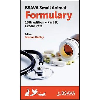 BSAVA Small Animal Formulary - Part B - Exotic Pets by Joanna Hedley -