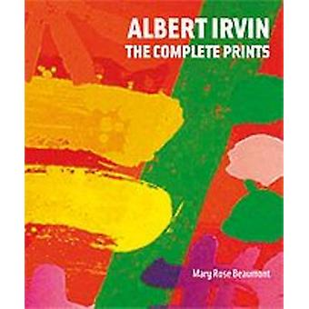 Albert Irvin - The Complete Prints (New edition) by Mary Rose Beaumont