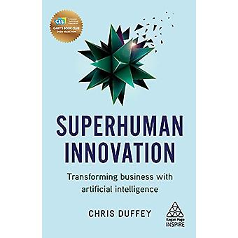 Superhuman Innovation - Transforming Business with Artificial Intellig