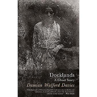 Docklands - A Ghost Story by Damian Walford Davies - 9781781724934 Book