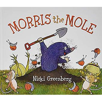 Morris the Mole by Morris the Mole - 9781911631019 Book