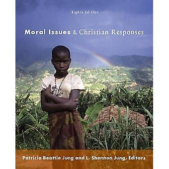 Moral Issues and Christian Responses by Patricia Beattie Jung - 97808