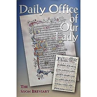 Daily Office of Our Lady - The Syon Breviary (9th Special edition) by