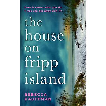 House on Fripp Island by Rebecca Kauffman