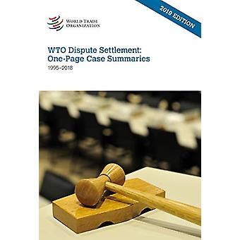 Wto Dispute Settlement - One-Page Case Summaries 1995-2018 by World To