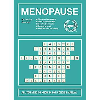 Menopause - All you need to know in one concise manual by Louise Newso